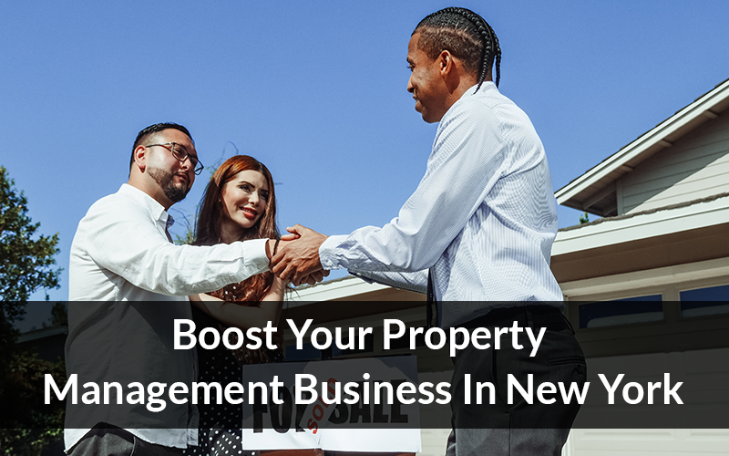 Boost Your Property Management Business In New York